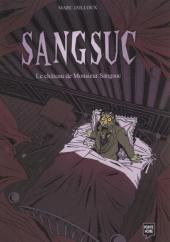 Sangsuc - Le château de Monsieur Sangsuc