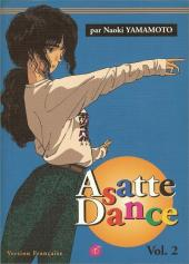 Asatte Dance -2- Volume 2 - Quelqu'un pour s'occuper de moi