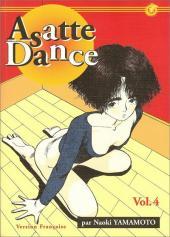 Asatte Dance -4- Volume 4 - Une vie folle