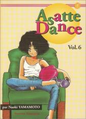 Asatte Dance -6- Volume 6 - La vie est merveilleuse