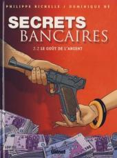 Secrets bancaires -4- Le goût de l'argent