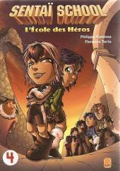 Sentaï School - L'École des héros -4- Tome 4