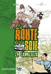 Route de la soie en lambeaux (La)