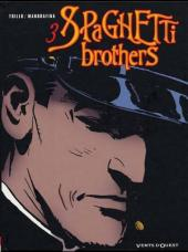 Spaghetti Brothers (réédition en 16 tomes) -3- Tome 3