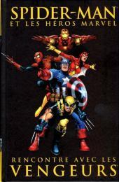 Spider-Man (et les héros Marvel) -7- Rencontre avec les vengeurs