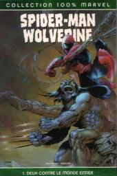 Spider-Man/Wolverine (100% Marvel) -1- Deux contre le monde entier