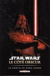 Star Wars - Le côté obscur -5- Le destin de Dark Vador