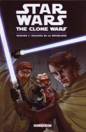 Star Wars - The Clone Wars -1- Mission 1 : Esclaves de la République