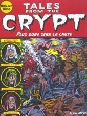 Tales from the Crypt (Albin Michel) -9- Plus dure sera la chute
