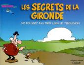 Les secrets de la Gironde - ne poussez pas trop loin le tibouchon