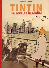 Tintin - Divers - Le rêve et la réalité - L'histoire de la création des aventures de Tintin