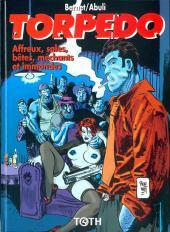 Torpedo -15- Affreux, sales, bêtes, méchants et immondes