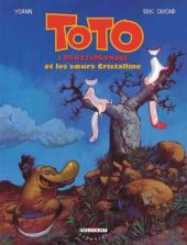 Toto l'ornithorynque -5- Toto l'ornithorynque et les sœurs Cristalline