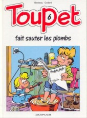 Toupet -6- Toupet fait sauter les plombs