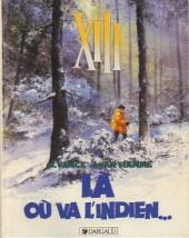 XIII -2Pub3- Là ou va l'indien...