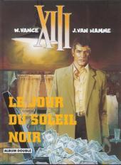 XIII (France Loisirs - Album Double) -1- Le jour du soleil noir / Là où va l'indien...