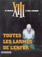 XIII (France Loisirs - Album Double) -2- Toutes les larmes de l'enfer / Spads