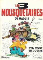 Les 3 Mousquetaires du Maquis -3- Les 3 mousquetaires du maquis s'en vont en guerre