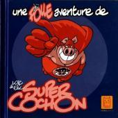 Super Cochon (Une folle aventure de) - Une folle aventure de Super Cochon