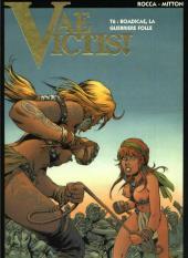 Vae Victis! -6- Boadicae, la guerrière folle