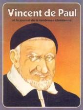 Les grandes Heures des Chrétiens -9- Vincent de Paul et le journal de la tendresse chrétienne