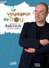 (AUT) Arleston - Le voyageur de Troy - Entretiens avec Arleston