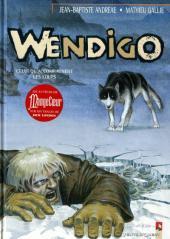 Wendigo -1- Celui qu'accompagnent les loups