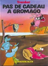 William Vaurien -4- Pas de cadeau a Gromago