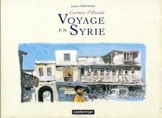 Extrait de Carnets d'Orient (recueil) -1- Voyage en Syrie