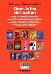 Verso de Oscar et Mauricette (Les aventures d') -10- Dans le feu de l'action