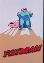 Verso de Fatman - Les aventures vraies de Fatman et Piggy Pork