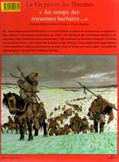 Verso de La vie privée des Hommes -14- Au temps des royaumes barbares... - Des grandes invasions à Charlemagne IVe-IXe siècle