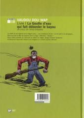 Verso de Vaudou Dou Wap -1- La goutte d'eau qui fait déborder le Bayou