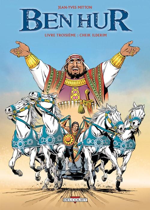 Couverture de Ben Hur (Mitton) -3- Livre troisième : Cheik Ilderim