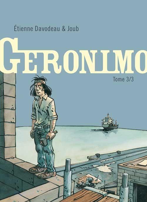 Couverture de Geronimo (Joub/Davodeau) -3- Tome 3/3