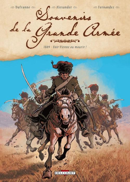 Couverture de Souvenirs de la Grande Armée -3- 1809 - Voir Vienne ou mourir !
