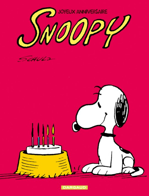 Couverture de Peanuts -6- (Snoopy - Dargaud) -41- Joyeux anniversaire, Snoopy !