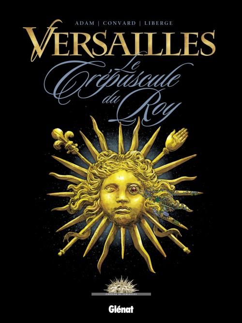 Couverture de Versailles -1- Le crépuscule du Roy