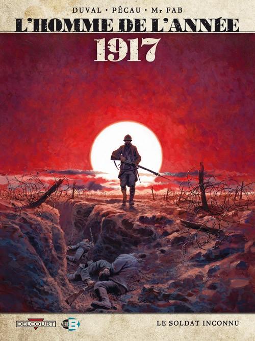 Couverture de L'homme de l'année -1- 1917 - Le Soldat inconnu