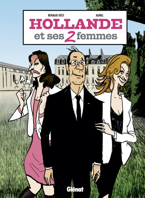 Couverture de Hollande et ses 2 femmes