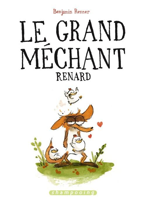 Couverture de Le grand méchant Renard - Le Grand Méchant Renard