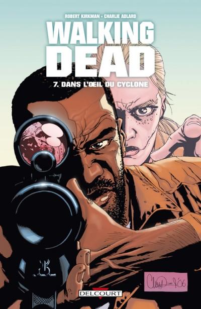 Couverture de Walking Dead -7- Dans l'œil du cyclone