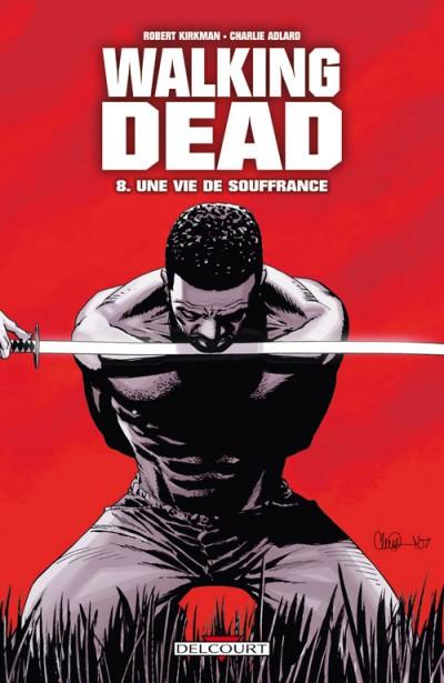 Couverture de Walking Dead -8- Une vie de souffrance