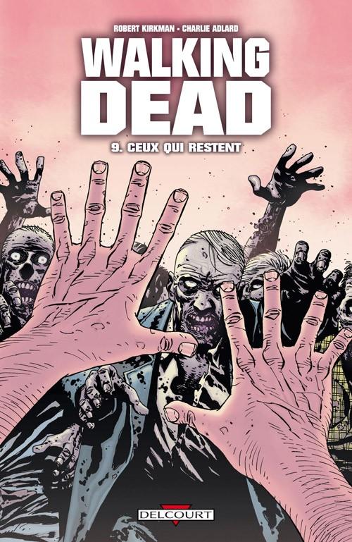 Couverture de Walking Dead -9- Ceux qui restent