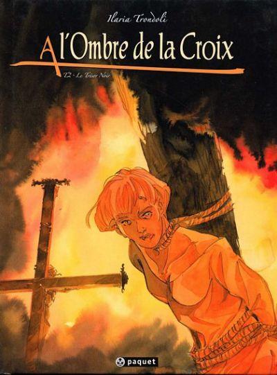 Couverture de A l'Ombre de la Croix -2- Le trésor noir