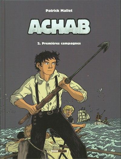 Couverture de Achab -2- Premières campagnes