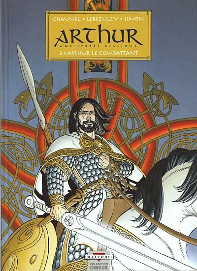 Couverture de Arthur - Une épopée celtique -2- Arthur le combattant