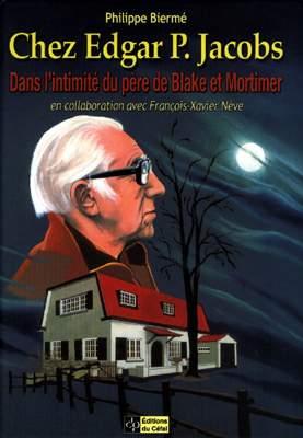 Couverture de (AUT) Jacobs, Edgar P. -16- Chez Edgar P. Jacobs - Dans l'intimité du père de Blake et Mortimer