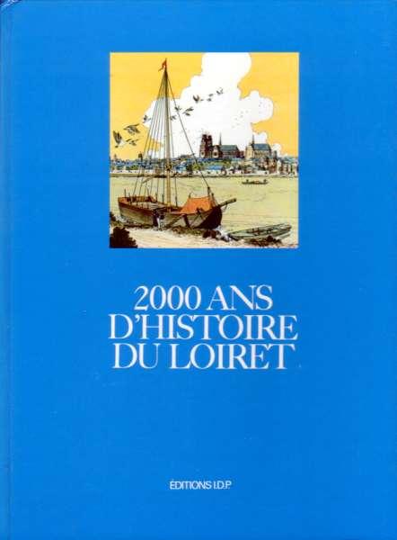 Couverture de 2000 ans d'histoire -1- 2000 ans d'histoire du Loiret