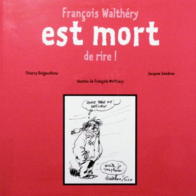 Couverture de (AUT) Walthéry -12- François Walthéry est mort... de rire